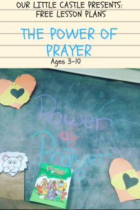 A lesson for Elementary Aged Children on the Power of Prayer.
