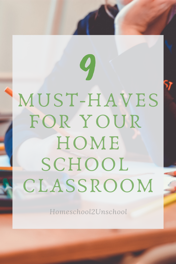 9 Must Have Basics for Your Homeschool Classroom